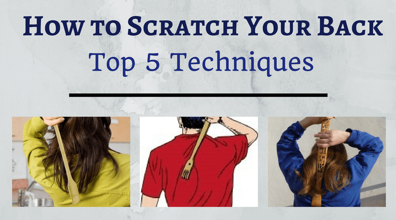 Photo of How to Scratch Your Back? – Top 5 Techniques