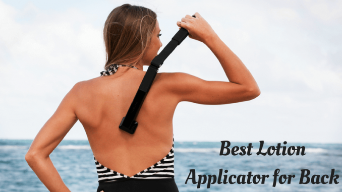 Best Lotion Applicator for Back
