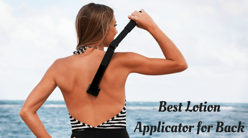 Photo of Best Lotion Applicator for Back of 2019 – Apply and Get Satisfaction