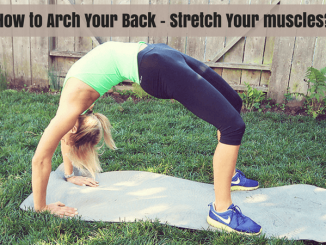 How to Arch Your Back – Stretch Your muscles_