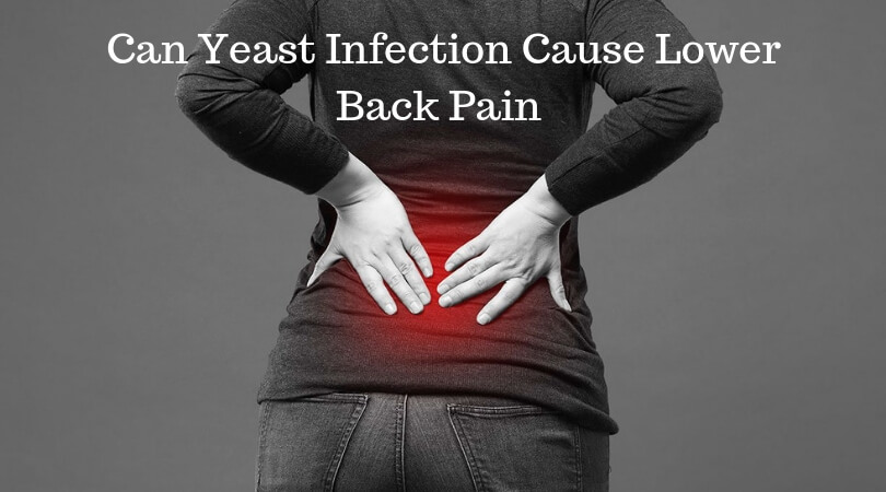 Photo of Can Yeast Infection Cause Lower Back Pain? – Know the Real Truth